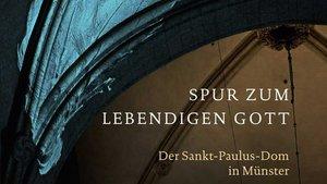 """Friedrich Ostermann """"Spur zum lebendigen Gott. Der Sankt-Paulus-Dom in Münster"""""""