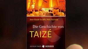 Cover des Buches »Die Geschichte von Taizé«. | Foto: Verlag Herder
