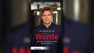 Michael Steinbrecher: Der Kampf um die Würde.