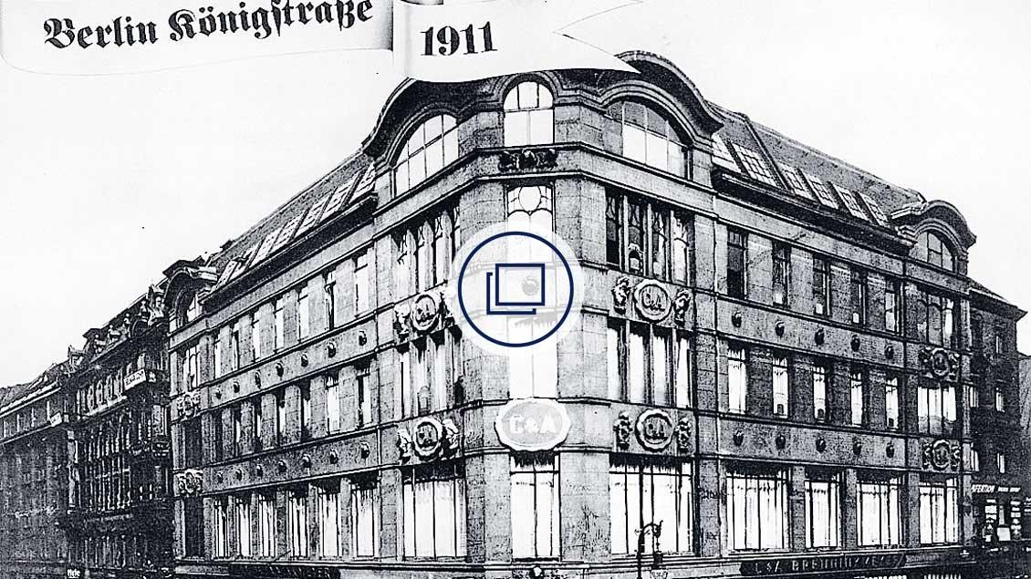 Die erste deutsche C&A-Filiale, 1911 in Berlin nahe dem Alexanderplatz eröffnet.