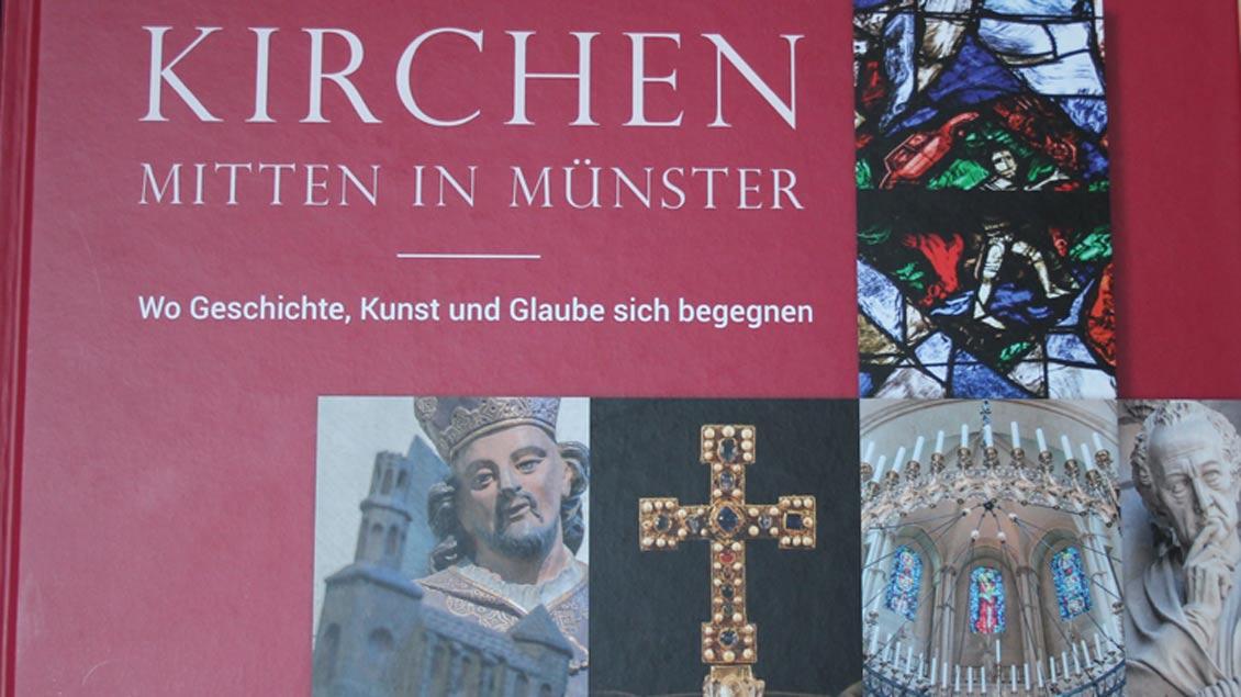 """Das Buch """"Mitten in Münster"""" erklärt anschaulich und mit prächtigen Fotos 13 Sakralbauten der Innenstadt."""