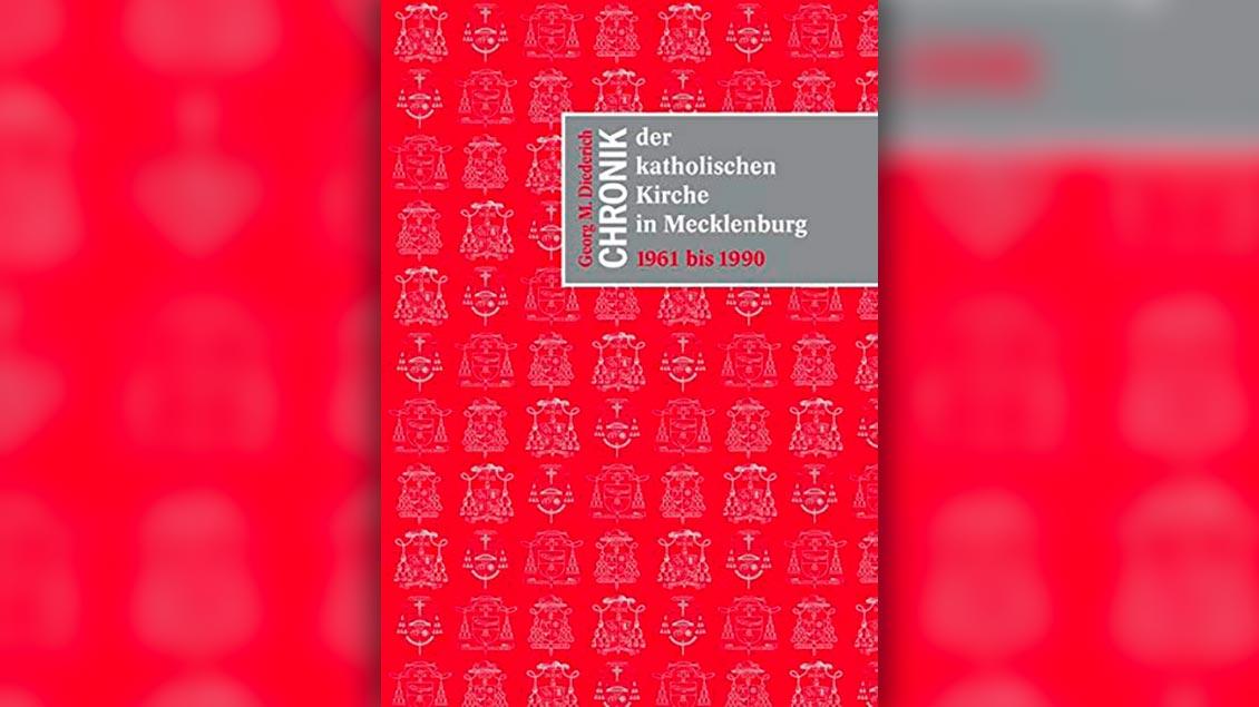 """Buchcover: """"Chronik der katholischen Kirche in Mecklenburg – 1961 bis 1990"""""""